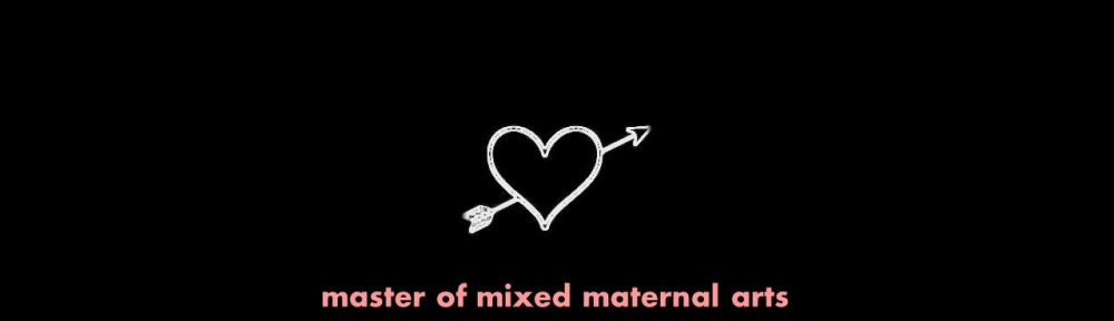 Master of Mixed Maternal Arts